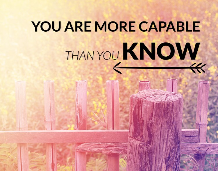 "A quote written over a nature background that says ""you are more capable than you know"""